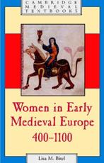 Women in Early Medieval Europe, 400-1100 - Lisa M. Bitel