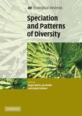 Speciation and Patterns of Diversity - Butlin, Roger K. (EDT)/ Bridle, Jon R. (EDT)/ Schluter, Dolph (EDT)