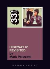 Bob Dylan Highway 61 Revisited - Mark Polizzotti