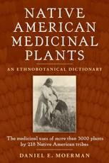 Native American Medicinal Plants - Daniel E. Moerman
