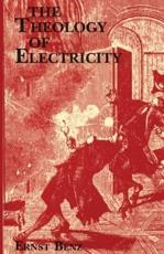 The Theology of Electricity - Ernst Benz