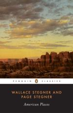 American Places - Wallace Earle Stegner, Page Stegner