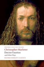 Doctor Faustus and Other Plays: Doctor Faustus, A- and B-Texts; The Jew of Malta; Edward II Parts I and II - Christopher Marlowe