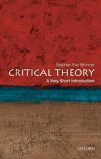 Critical Theory: A Very Short Introduction - Stephen Eric Bronner