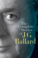 The Complete Stories of J. G. Ballard - J. G. Ballard