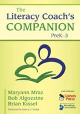 The Literacy Coach's Companion, Pre K-3 - Mraz, Maryann/ Kissel, Brian/ Algozzine, Robert