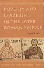 Poverty and Leadership in the Later Roman Empire - Peter Brown