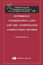 Hyperbolic Conservation Laws and the Compensated Compactness Method - Alan Jeffrey