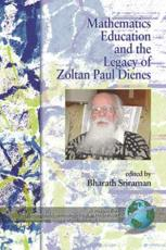 Mathematics Education and the Legacy of Zoltan Paul Dienes - Sriraman, Bharath