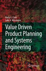 Value Driven Product Planning and Systems Engineering - Harry Cook, L.A. Wissmann