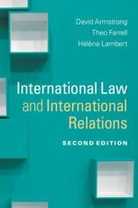 International Law and International Relations - David Armstrong, Theo Farrell, Helene Lambert