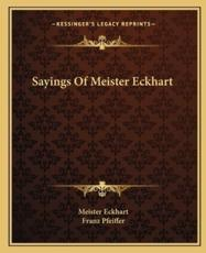 Sayings of Meister Eckhart - Meister Eckhart, Franz Pfeiffer
