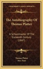 The Autobiography of Thomas Platter - Thomas Platter