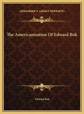 The Americanization of Edward BOK - Edward BOK