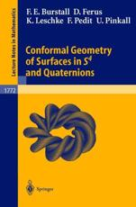 Conformal Geometry of Surfaces in S4 and Quaternions - Francis E. Burstall, Dirk Ferus, Katrin Leschke