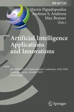 Artificial Intelligence Applications and Innovations - Papadopoulos, Harris (EDT)/ Andreou, Andreas S. (EDT)/ Bramer, Max (EDT)