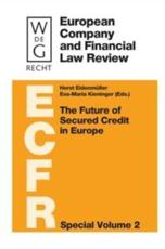 The Future of Secured Credit in Europe - Eidenm��ller, Horst (EDT)/ Kieninger, Eva-Maria (EDT)