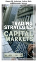 Trading Stategies for Capital Markets, Chapter 15 - Synthetics, Contract Rolls, and Intermarket Spreads - Joseph Benning