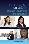 Transforming Your STEM Career Through Leadership and Innovation: Inspiration and Strategies for Women - McCauley Bush, Pamela