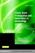 Elastic Wave Propagation and Generation in Seismology - Jose Pujol
