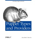 Puppet Types and Providers - Dan Bode