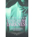 Touching Darkness - Jaime Rush