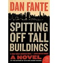Spitting Off Tall Buildings - Dan Fante