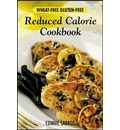 Wheat-free Gluten-free Reduced Calorie Cookbook - Connie Sarros