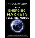 Emerging Markets Rule: Growth Strategies of the New Global Giants - Mauro F. Guillen