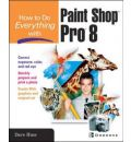 How to Do Everything with Paint Shop Pro 8 - Dave Huss