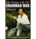 The Private Life of Chairman Mao - Zhisui Li