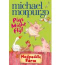 Pigs Might Fly! - Michael Morpurgo