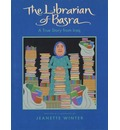 The Librarian of Basra - Jeanette Winter