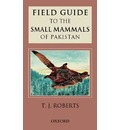 Field Guide to the Small Mammals of Pakistan - Thomas Roberts