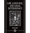 Law, Language and Legal Determinacy - Lecturer in Jurisprudence and Legal Reasoning Brian Bix