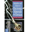 Reliability and Failure of Electronic Materials and Devices - Milton Ohring