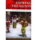 Adoring the Saints - Yolanda Lastra