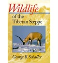 Wildlife of the Tibetan Steppe - George B. Schaller