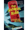 The Shotgun Rule - Charlie Huston