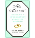 Miss Manners' Guide to a Surprisingly Dignified Wedding - Judith Martin