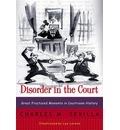 Disorder in the Court - Charles M. Sevilla