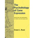 The Psychobiology of Gene Expression - Ernest Lawrence Rossi