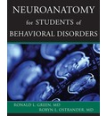 Neuroanatomy for Students of Behavioral Disorders - Ronald L. Green