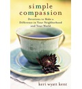 Simple Compassion - Keri Wyatt Kent
