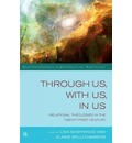 Through Us,with Us,in Us - Lisa Isherwood