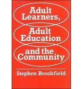 Adult Learners, Adult Education and the Community - Stephen Brookfield