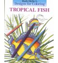 Designs for Colouring Tropical - Ruth Heller