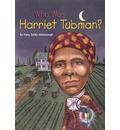 Who Was: Harriet Tubman? - Yona Zeldis McDonough
