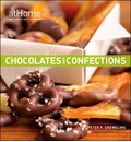 Chocolates and Confections at Home with the Culinary Institute of America - Peter P. Greweling