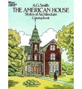 The American House Styles of Architecture Coloring Book - Albert G. Smith